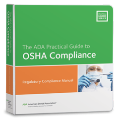ADA Practical Guide to OSHA Compliance