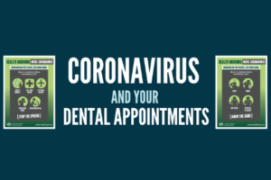 Coronavirus and your Dental Appointments